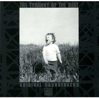 The Tyranny Of The Beat: Original Soundtracks