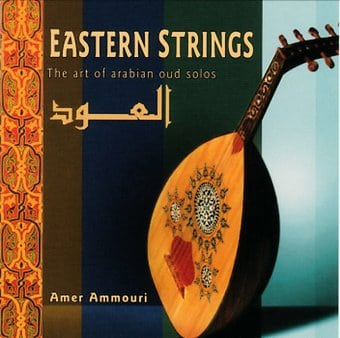 Eastern Strings (The Art of Arabian Oud Solos)