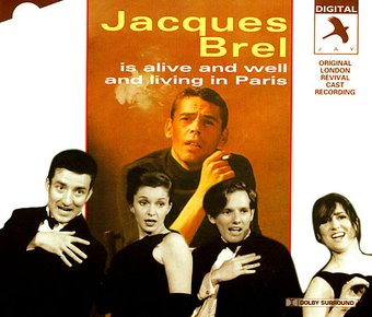 Jacques Brel Is Alive and Well and Living in