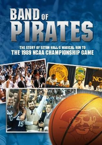 Band of Pirates: The Story of Seton Hall's
