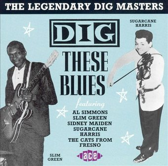 Dig These Blues: The Legendary Dig Masters,