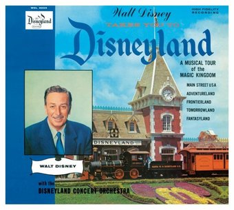 Walt Disney Takes You to Disneyland: A Musical