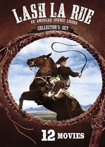 Lash La Rue: An American Cowboy Legend - 12 Movie