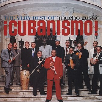 The Very Best of ­Cubanismo!: ­Mucho Gusto!