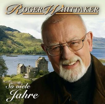 roger whittaker so viele jahre mit euch cd 2010 ariola germany. Black Bedroom Furniture Sets. Home Design Ideas
