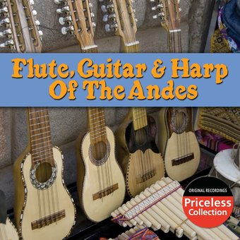 Flute, Guitar And Harp Of The Andes