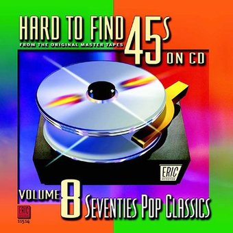 Hard to Find 45s on CD, Volume 8: 70's Pop