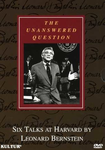The Unanswered Question: Six Talks at Harvard by