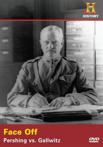 History Channel: WWI - Face Off: Pershing vs.