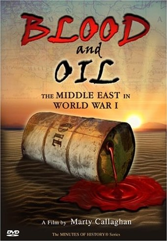 Blood and Oil: The Middle East in World War I