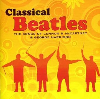 Classical Beatles: The Songs of Lennon &