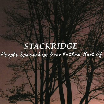 Purple Spaceships Over Yatton: Best of Stackridge