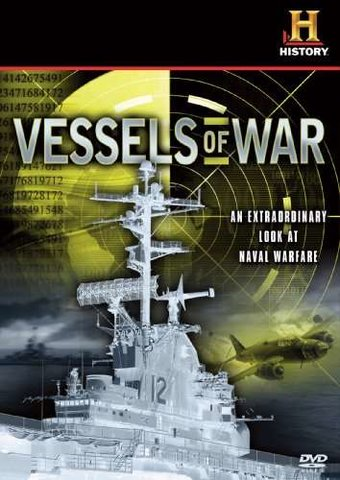 History Channel: Vessels of War: An Extraordinary