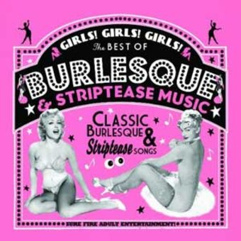 Girls! Girls! Girls! The Best of Burlesque &