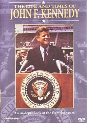 John F. Kennedy - The Life And Times of John F.