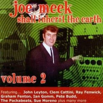 Joe Meek Shall Inherit The Earth, Volume 2