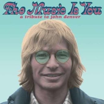 The Music Is You: A Tribute to John Denver (2-LPs)