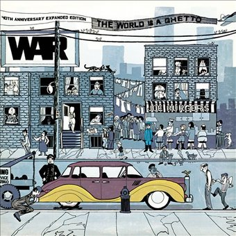 The World Is A Ghetto (40th Anniversary Expanded