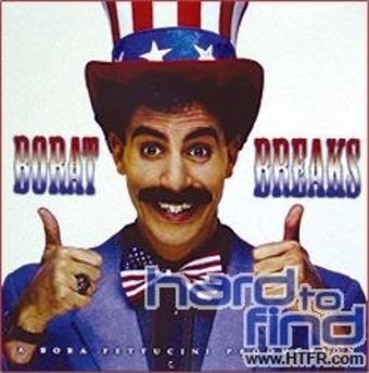 Borat Breaks