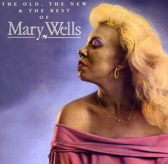 The Old, the New & the Best of Mary Wells
