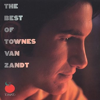 The Best of Townes Van Zandt [Tomato]