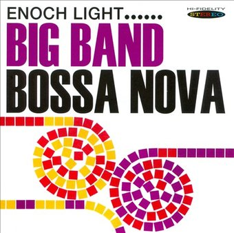 Big Band Bossa Nova: The New Beat from Brazil