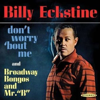 "Don't Worry 'Bout Me / Broadway Bongos and Mr. ""B"""