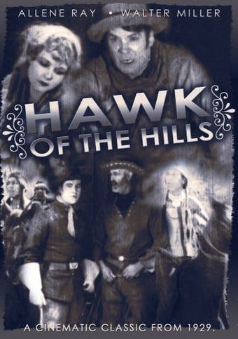 Hawk of the Hills (1929 Feature Version) (Silent)