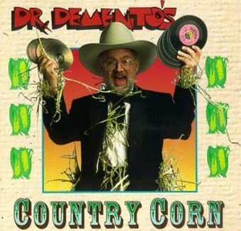 Dr. Demento's Country Corn