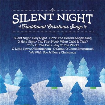Silent Night: Traditional Christmas Songs