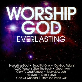 Worship God: Everlasting