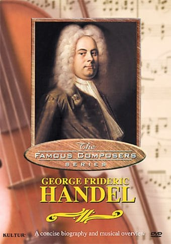 The Famous Composers SeriesGeorge Frideric Handel