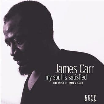 My Soul Is Satisfied / The Rest of James Carr