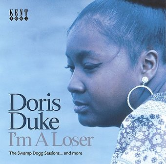 I'm a Loser [The Swamp Dogg Sessions... And More]