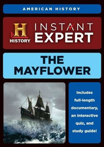 Instant Expert: American History: The Mayflower