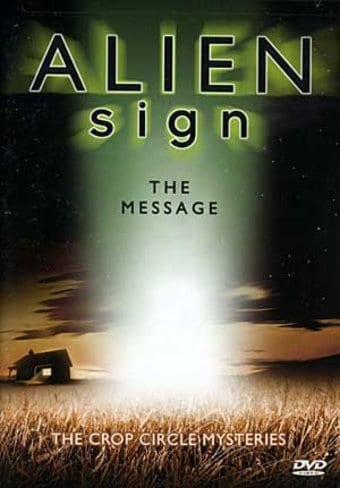 Alien Sign: The Message - The Crop Circle