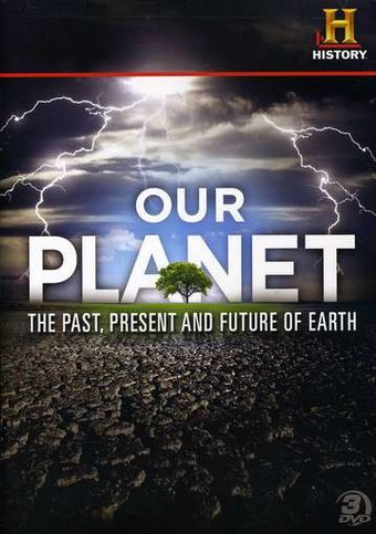 History Channel: Our Planet - The Past, Present