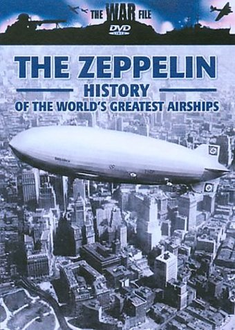 The War File - The Zeppelin: History Of The