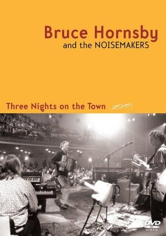 Bruce Hornsby and the Noisemakers - Three Nights