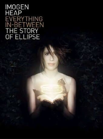 Imogen Heap: Everything In-Between - The Story of