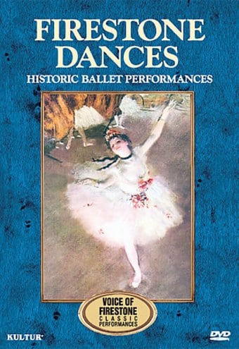 Firestone Dances - Historic Ballet Performances