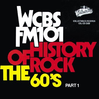 WCBS FM101.1 - History of Rock: The 60's, Part 1