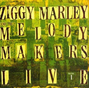 Ziggy Marley & The Melody Makers Live, Volume 1