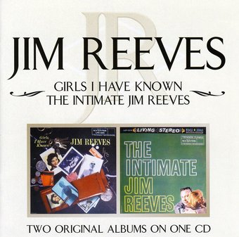 Girls I Have Known / Intimate Jim Reeves