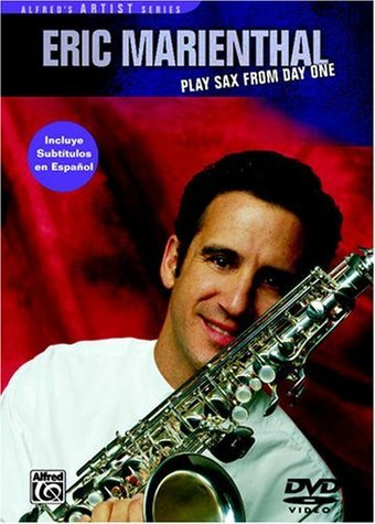 Eric Marienthal - Play Sax From Day One