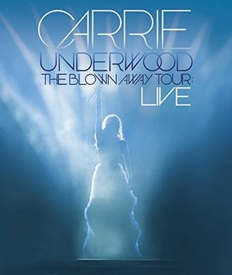 Carrie Underwood - The Blown Away Tour: Live