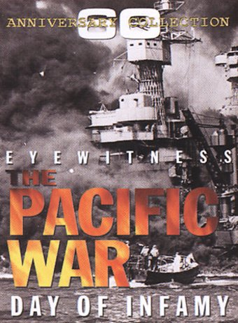 WWII - Eyewitness: Pacific War - Day of Infamy