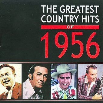 The Greatest Country Hits of 1956 (2-CD)