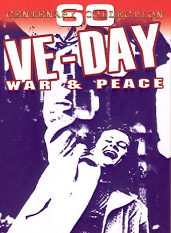 WWII - VE Day: War & Peace