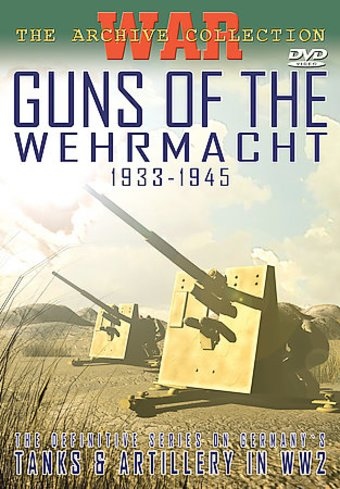 Tanks & Artillery in WW2: Guns of the Wehrmacht,